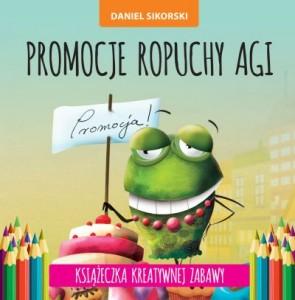 Daniel Paweł Sikorski, promocje ropuchy agi