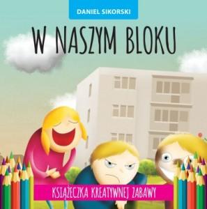 Daniel Paweł Sikorski, w naszym bloku