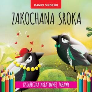 Daniel Paweł Sikorski, zakochana sroka