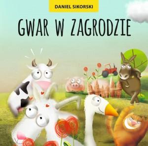 Daniel Sikorski, Gwar w zagrodzie