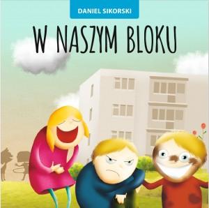 Daniel Sikorski, W naszym bloku