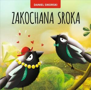 Daniel Sikorski, Zakochana sroka