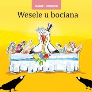 Daniel Sikorski, wesele u bociana