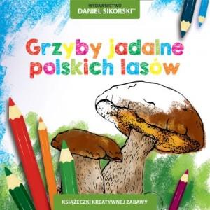 Wydawnictwo Daniel Sikorski, Grzyby jadalne polskich lasów