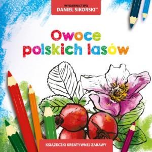 Wydawnictwo Daniel Sikorski, Owoce polskich lasów