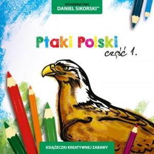 Wydawnictwo Daniel Sikorski, Ptaki Polski cz.1