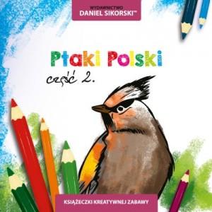 Wydawnictwo Daniel Sikorski, _Ptaki polski cz.2