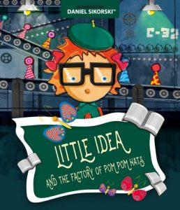 daniel sikorski - little idea and the factory of