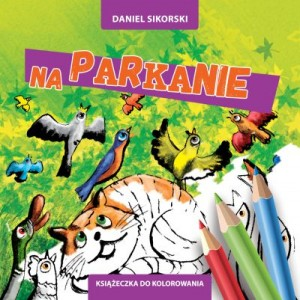 na parkanie, Daniel Paweł Sikorski