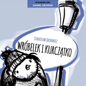 wrobelek_i_kurczatko_wydawnictwo daniel sikorski