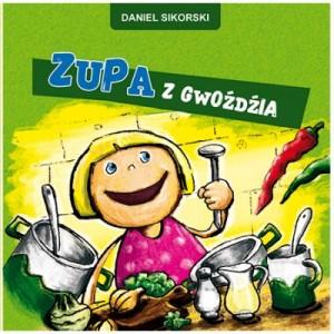 zupa z gwoździa, Daniel Sikorski