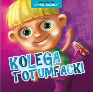 Daniel Sikorski_Kolega Totumfacki