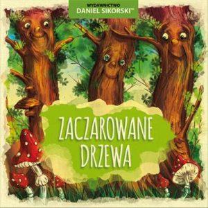 Wydawnictwo_Daniel_Sikorski_Zaczar_drzewa